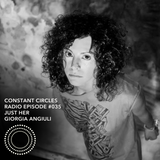 Constant Circles Radio 035 with Just Her & Giorgia Angiuli