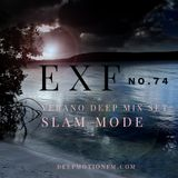 Slam Mode - Sedation in Noise Exploratory Files #74 - Verano Deep Mix set