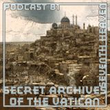 Seventh Heaven - Secret Archives of the Vatican Podcast 81