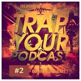 Mix 2 / Feb 12 / Trap (w/ Ronny Silvera)
