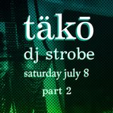 DJ Strobe - Live At Tako July 2017 Part 2
