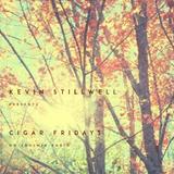 KEVIN STILLWELL ON CIGAR FRIDAYS 10-12-18