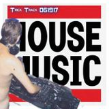 HOUSE MUSIC_061917 - TRICK TRACK
