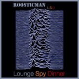Lounge Spy Dinner & Roosticman L.S.D. mix