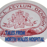 Tales from North Wales Hospital with Peter Glynn - Stranger Than Fiction (107sound)