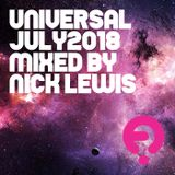 Universal - July 2018 - mixed by Nick Lewis