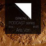 Dancing In podcast #46 w/ Aris Von| 9SEP17 | SEASON 8