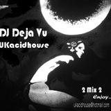 DJDejaVu part one from UKacidhouse