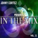 Johny Cortez - In The Mix - Episode 11