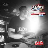 Switch   The Summer Sessions 2017   DJ C (The Closing Party)
