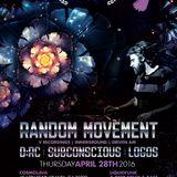 404 AUDIO: Random Movement - Live @ 404 Audio - 4.28.16 [13 Year Anniversary Show]