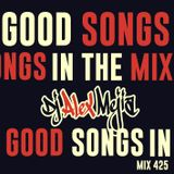 Good Songs in the mix - Mejia Mix 425