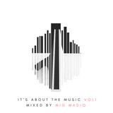 It's About The Music - Mixed By Mig Madiq