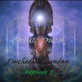 Psychedelic Sunday - Episode 3