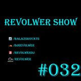 Revolwer Show 32