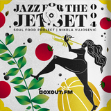 Jazz for the Jet Set 004 - SoulFood Project [09-01-2018]