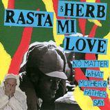 RASTA & HERB MI LOVE