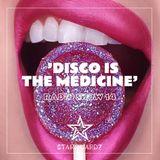 'Disco Is The Medicine' - Starguardz. Radio Show #014