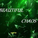 Beautiful Chaos - Uplifting Trance(8/7/2019)