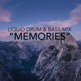 """Memories"" ~ Liquid Drum & Bass Mix"