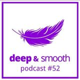 Ruslan Dudaev - Deep & Smooth Podcast 52