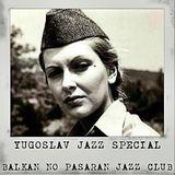 Balkan No Pasaran! Jazz Club (Jugoslav Jazz Special)