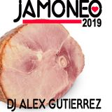 Jamoneo 2019 The Valentines Mix DJ Alex Gutierrez