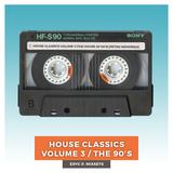 House Classics Volume 3 (The House of 90's) [Retro Memories]