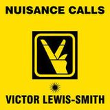 Victor Lewis-Smith - Nuisance Calls