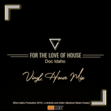 For the Love of House 2019 | Part 45 - Get Nasty - Vinyl House Mix