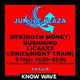 JUNGLE PLAZA: MFK (GOTH MONEY), BUSHMIND, LICAXXX and LONO3 (NIGHT TRAIN) Part 2- May 18th, 2018