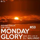 Monday Glory #53