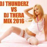 Dj Thunderz vs Dj Thera Mix 2016