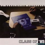 DJ Revolution presents Class Of 85