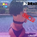"@DJSHRAII - ""Latino, Spanish, Brazilian"" - #InTheMixWednesdays (Vol. 23)"