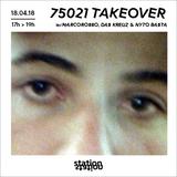 75021 Takeover w/ Das Kreuz, Marcorosso & Nyto Basta