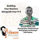 The Coach Speaks -Episode 9  Building Your Business Alongside Your 9-5