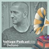 Voltage Podcast 006 - Deltano