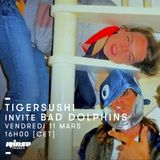 Tigersushi invite Bad Dolphins - 11 Mars 2016