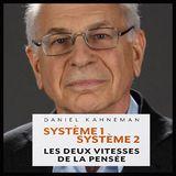 les deux vitesses de la pensee - Daniel Kahneman 1/2