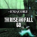 The Rise & Fall 60