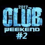 Club weekend 2017 vol 2. (Mixed by Oli)