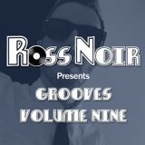 Ross Noir Presents Grooves Vol 9
