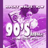 ROCKY WOLFE : RjW - 90'S R&B - Vol.1 - MIXED JUNE 2014