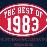 The Hyperfunk Alienation - Episode 55 - Hip Hop 1983