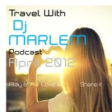 Travel with Dj MARLEM Podcast _April 2012