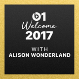 Alison Wonderland - Welcome 2017 @ Beats 1 Radio