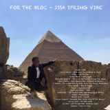 FOR THE BLOC - Issa Spring Vibe
