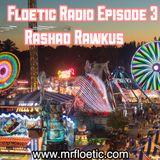 Floetic Radio Episode 3 ft Rashad Rawkus
