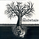 The Landwhale - Self Titled Plus - 11/3/11